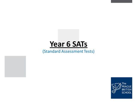 (Standard Assessment Tests) Year 6 SATs. Presentation Overview What are the SATs What is included in the tests How you can help at home What the scores.