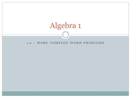 College Algebra Equation Word Problems Day One. Do Now Solve the ...