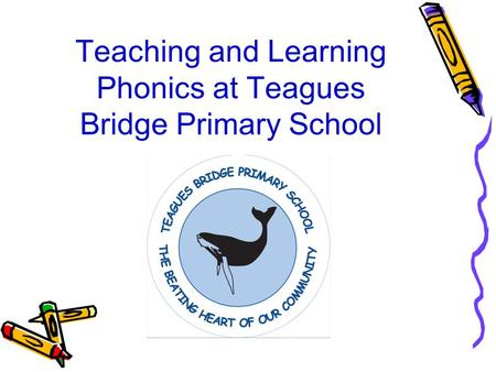 Teaching and Learning Phonics at Teagues Bridge Primary School.