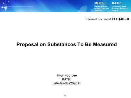 MOLIT Ministry of Land, Infrastructure and Transport KATRI Korea <strong>Automobile</strong> Testing & Research Institute 1p Proposal on Substances To Be Measured Hyunwoo.