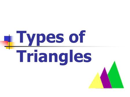Types of Triangles. Angles The angles in a triangle add up to 180 0 60 o + 60 o + 60 o = 180 0.