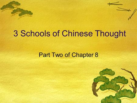 3 Schools of Chinese Thought Part Two of Chapter 8.