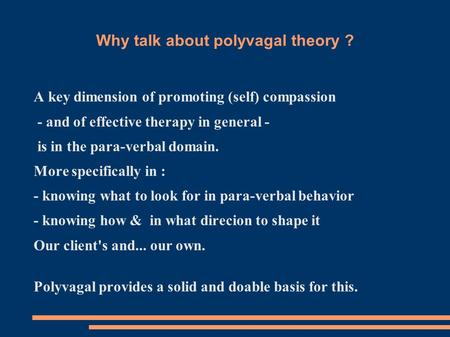 Why talk about polyvagal theory ?