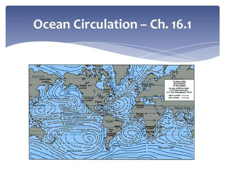 Ocean Circulation – Ch. 16.1. Ag Earth Science – Chapter 15.2.