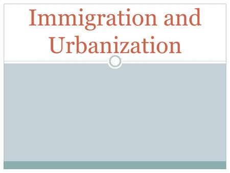 Immigration and Urbanization. Reasons to Emigrate Religious persecution In search of better jobs due to population increase in Europe Political disturbances.