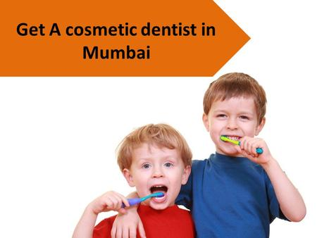 Get A cosmetic dentist in Mumbai. Cosmetic dentistry is an advanced domain within dentistry. From subtle changes to major repairs, a well-qualified cosmetic.