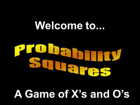 Welcome to... A Game of X's and O's If you are unfamiliar with the game show, the purpose of this program is to answer questions correctly to form 3.