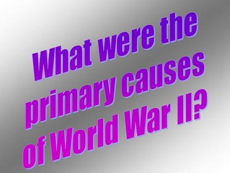 What were the primary causes of World War II?.