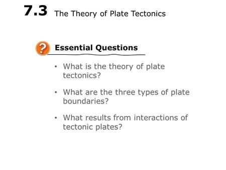 LESSON Essential Questions 73 The Theory Of Plate Tectonics What Is