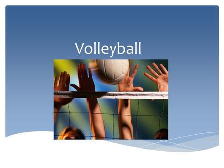 Volleyball.  Invented in 1895 by William P. Morgan  First called mintonette  Was similar to <strong>badminton</strong>, tennis, basketball, baseball, and handball <strong>History</strong>.