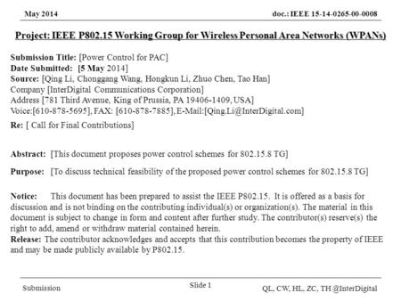 May 2014doc.: IEEE 15-14-0265-00-0008 Submission QL, CW, HL, ZC, Slide 1 Project: IEEE P802.15 Working Group for Wireless Personal Area.