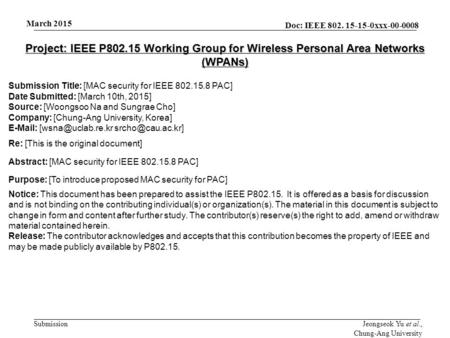 Doc: IEEE 802. 15-15-0xxx-00-0008 Submission March 2015 Jeongseok Yu et al., Chung-Ang University Project: IEEE P802.15 Working Group for Wireless Personal.