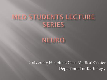 Med Students Lecture Series NEURO