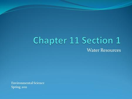Water Resources Environmental Science Spring 2011.