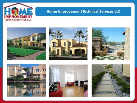 Home Improvement Technical Services LLC. Home Improvements Technical Services LLC is one of the leading Home Repair Service Contractors in Dubai. Contact.