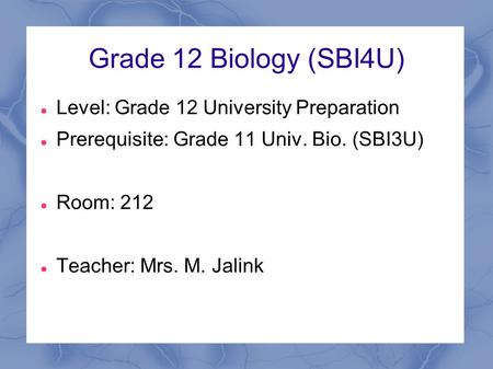 Grade 12 Biology  Unit 1 – Biochemistry  Unit 2 – Metabolic