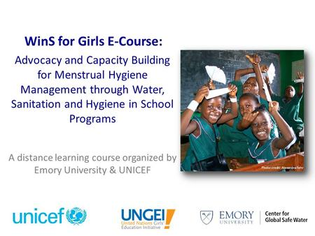 Advocacy and Capacity Building for Menstrual Hygiene Management through Water, Sanitation and Hygiene <strong>in</strong> School Programs A distance learning course organized.
