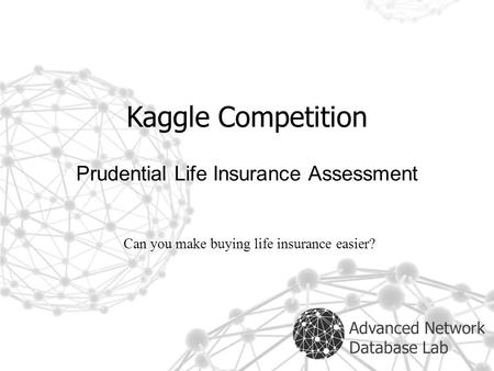 to win Kaggle Data Mining Competitions - ppt video online download