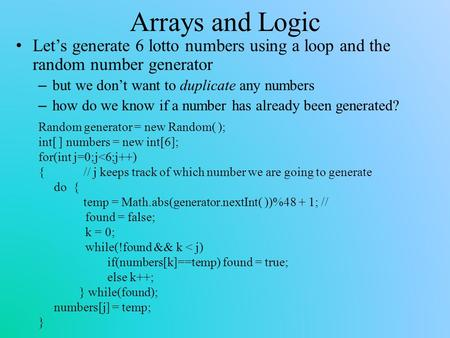 Arrays for Random Storage Another way to use an array is to create ...