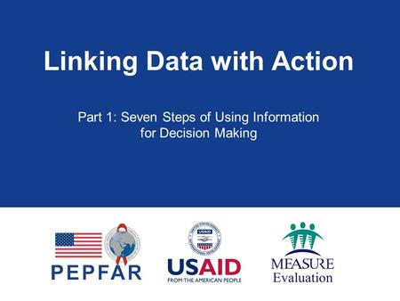 Linking Data with Action Part 1: Seven Steps of Using Information for Decision Making.