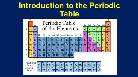 Introduction to the Periodic Table. <strong>History</strong> <strong>of</strong> Periodic Table Basic chemical elements known since prehistoric times Easy to mine with simple tools. Gold.