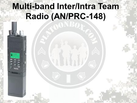 Multi Band Inter Intra Team Radio AN PRC 148 Ppt Download