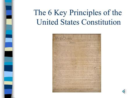 The 6 Key Principles of the United States Constitution.