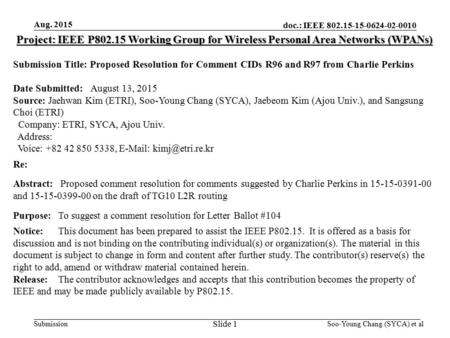 Doc.: IEEE 802.15-15-0624-02-0010 Submission Aug. 2015 Project: IEEE P802.15 Working Group for Wireless Personal Area Networks (WPANs) Submission Title: