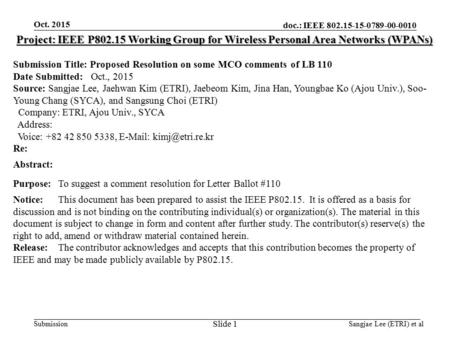 Doc.: IEEE 802.15-15-0789-00-0010 Submission Oct. 2015 Slide 1 Sangjae Lee (ETRI) et al Project: IEEE P802.15 Working Group for Wireless Personal Area.