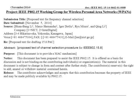 Doc.: IEEE 802. 15-14-0662-01-0008 Submission Project: IEEE P802.15 Working Group for Wireless Personal Area Networks (WPANs) Submission Title: [Proposed.