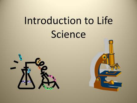 Introduction to Life Science. Science is a way of learning about the natural world Scientific inquiry – all the diverse ways in which scientist study.