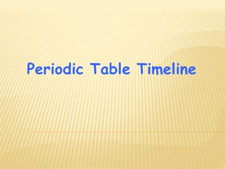 The periodic table highlights from the history of an icon ppt periodic table timeline urtaz Gallery