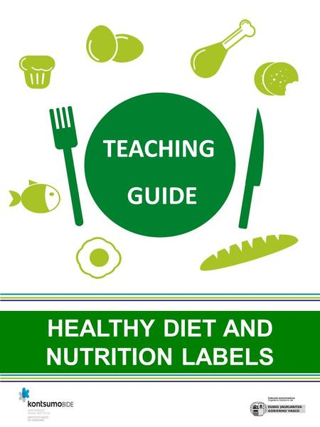 HEALTHY <strong>DIET</strong> AND NUTRITION LABELS TEACHING GUIDE.