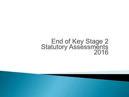 End of Key Stage 2 Statutory Assessments 2016