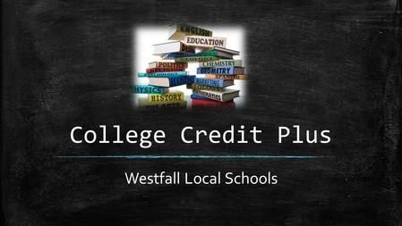 College Credit Plus Westfall Local Schools. What is College Credit Plus (CCP)? ▪ College Credit Plus (CCP), formerly known as PSEO, is a program that.