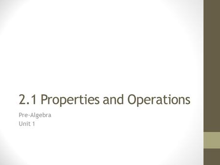 2.1 Properties and Operations