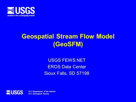Application of the FEWS Stream Flow (SF) Model to the