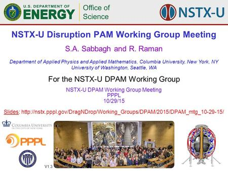 1 NSTX-U Disruption Prediction, Avoidance, and Mitigation WG meeting (S.A. Sabbagh and R. Raman) Oct 29 th, 2015 S.A. Sabbagh and R. Raman Department of.