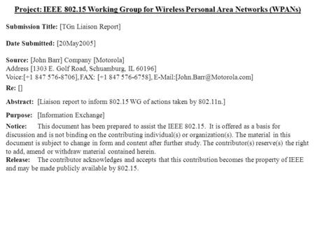 Doc.: IEEE 802.15-05/0307r0 Submission May 2005 Dr. John R. Barr, MotorolaSlide 1 Project: IEEE 802.15 Working Group for Wireless Personal Area Networks.