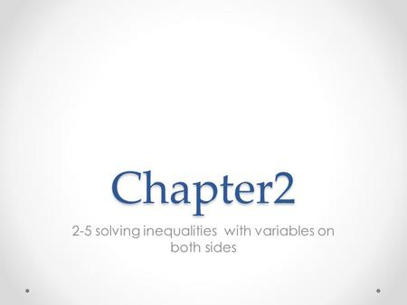 Chapter2 2-5 solving inequalities with variables on both sides.