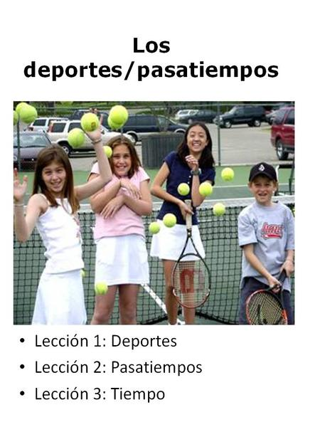 Dear Parents: For this quarter in FLES class, we will cover the theme of Sports and Hobbies (los deportes y pasatiempos). Your child will learn about: