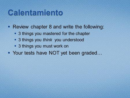 Review chapter 8 and write the following: 3 things you mastered for the chapter 3 things you think you understood 3 things you must work on Your tests.