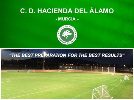 Portada THE BEST PREPARATION FOR THE BEST RESULTS C. D. HACIENDA DEL ÁLAMO - MURCIA -