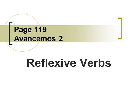 Page 119 Avancemos 2 Reflexive Verbs.
