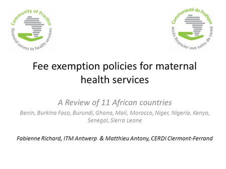 Fee exemption policies for maternal health services A Review of 11 African countries Benin, Burkina Faso, Burundi, Ghana, Mali, Morocco, Niger, Nigeria,