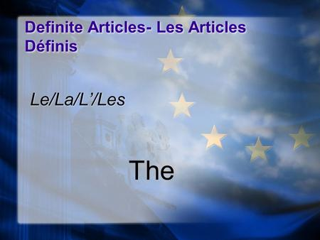 Definite Articles- Les Articles Définis Le/La/L/Les The.