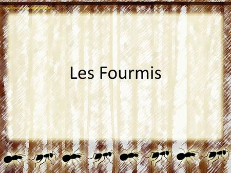 Les Fourmis. Learning Goals By the end of this unit you will be able to: 1)Use être to tell about yourself & others 2)Use different adjectives (e.g. actif.