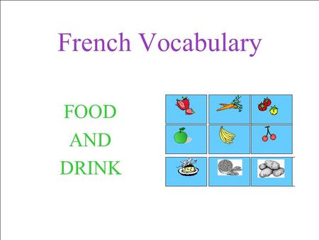 French Vocabulary FOOD AND DRINK. Les fraises Pronunciation?