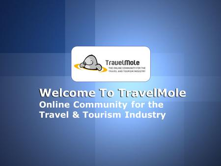 Welcome To TravelMole Online Community for the Travel & Tourism Industry.