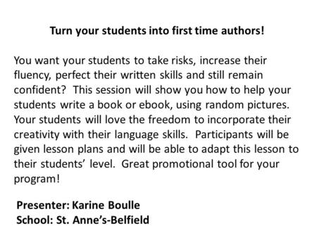 Turn your students into first time authors! You want your students to take risks, increase their fluency, perfect their written skills and still remain.